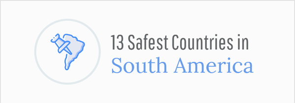 13-safest-countries-in-south-america-travelsafe-abroad-infographic-thumb