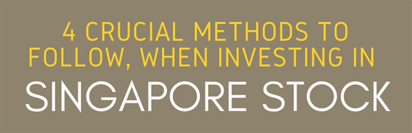 4-Crucial-Methods-to-follow-When-Investing-In-Singapore-Stocks-infographic-plaza-thumb