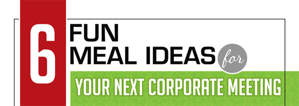6-Fun-Meal-Ideas-for-Your-Next-Corporate-Meeting-infographic-plaza-thumb