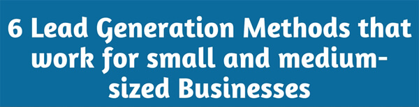 6-lead-generation-methods-that-work-for-small-and-medium-sized-businesses-infographic-plaza-thumb