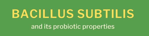Bacillus-subtilis-and-its-probiotic-properties-infographic-plaza-thumb