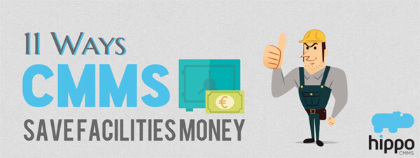 11 Ways CMMS Software Will Save Your Business Money