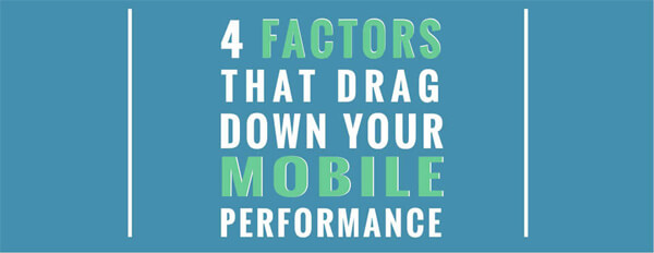 Factors-That-Drag-Down-Your-Mobile-Performance_less-dense-thumb