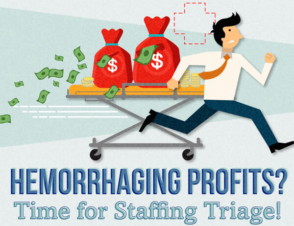 Staffing Triage to Stop Hemorrhaging Profits thumb