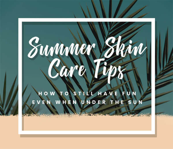 Summer+Skin+Care+Tips +How+to+Keep+the+Fun+Even+when+Under+the+Sun-infographic-plaza-thumb