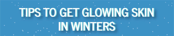 Tips-to-Get-Glowing-Skin-in-Winters-infographic-plaza-thumb