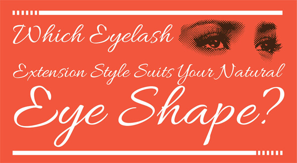 Which_Eyelash_Extension_Style_Suits_Your_Natural_Eye_Shape-infographic-plaza-thumb