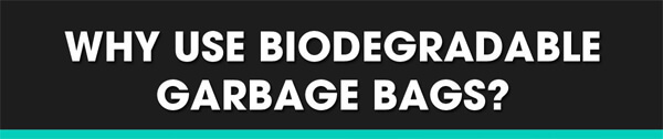 Why-Use-Biodegradable-Garbage-Bags-infographic-plaza-thumb