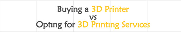 buying-3d-printer-vs-opting-3d-printing-service-infographic-plaza-thumb